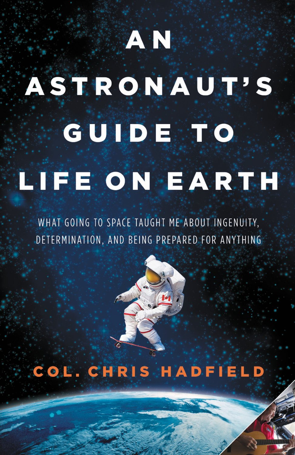 Hadfield Astronauts Guide